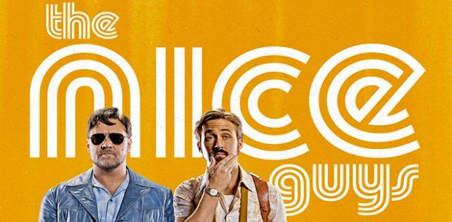 [Cinéma] Avis / Critique : The Nice Guys