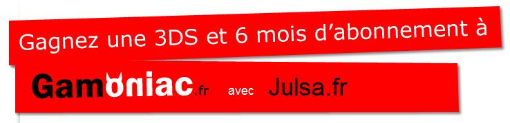 [Concours] Gagnez votre 3DS et 6 mois d'abonnement avec Gamoniac et Julsa.fr