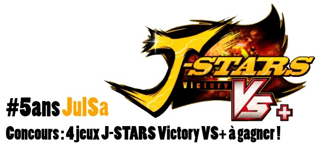 Concours : Gagner J-Stars Victory VS+ sur PS4 #5ansJulSa