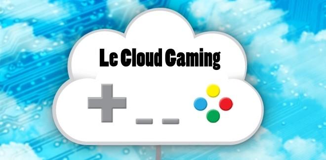 Dossier : Le Cloud Gaming – Détails techniques (Partie 2/4)