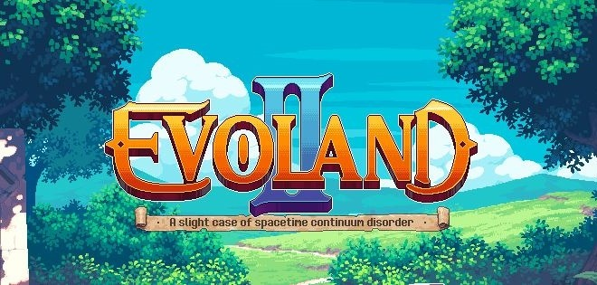 Test – Evoland 2, A Slight Case of Spacetime Continuum Disorder