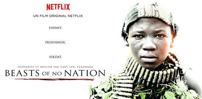 [Cinéma] Avis / Critique : Beasts of No Nation (Netflix)