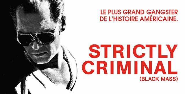 [Cinéma] Avis / Critique : Strictly Criminal