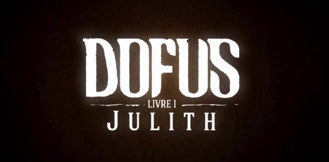 [Cinéma] Avis / Critique : DOFUS – Livre 1: JULITH