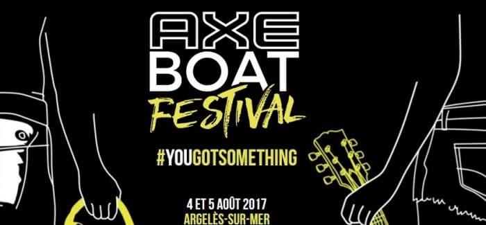 Axe Boat Festival 2017 – #YOUGOTSOMETHING les 4 et 5 août à Argelès-sur-Mer
