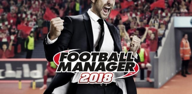 [Test] Football Manager 2018 – PC